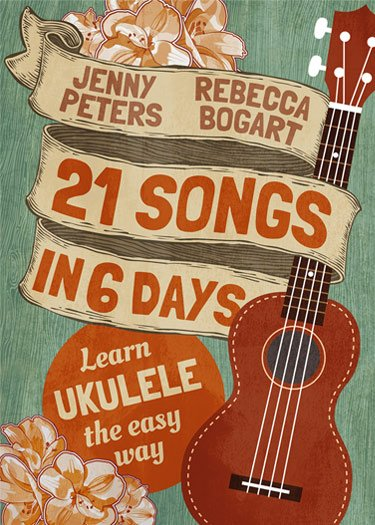 21 Songs in 6 Days - Learn Ukulele the Easy Way